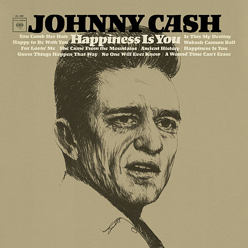 Happiness Is You by Johnny Cash