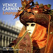 Venice Carnival Lounge de Various Artists