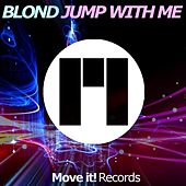 Jump With Me di Blond