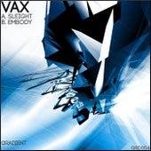 Sleight / Embody de Vax