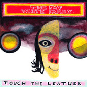 Touch The Leather de Fat White Family