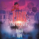 Paris In Love by Donald Byrd