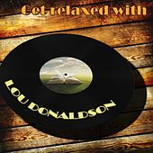 Get Relaxed With by Lou Donaldson