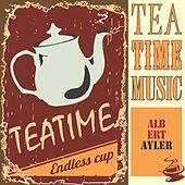 Tea Time Music de Albert Ayler