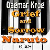 Grief and Sorrow - Naruto on Piano by Dagmar Krug