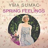 Spring Feelings von Yma Sumac