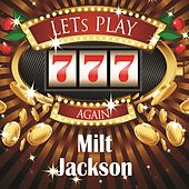 Lets play again by Milt Jackson