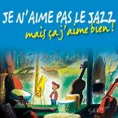 Je N'Aime Pas Le Jazz, Mais Ca J'aime Bien de Various Artists