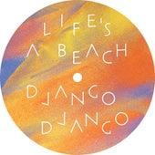 Life's a Beach de Django Django