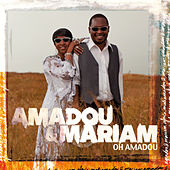 Oh Amadou by Amadou & Mariam