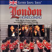 London Homecoming by Bill & Gloria Gaither