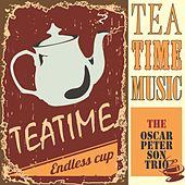 Tea Time Music by Oscar Peterson
