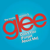 Don't You (Forget About Me) (Glee Cast Version) de Glee Cast