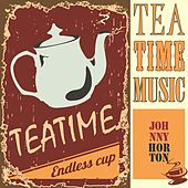 Tea Time Music de Johnny Horton