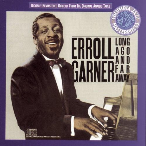 Long Ago And Far Away by Erroll Garner