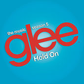 Hold On (Glee Cast Version feat. Adam Lambert and Demi Lovato) de Glee Cast