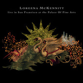 Live In San Francisco At The Palace Of Fine Arts by Loreena McKennitt