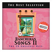 Rancheras Songs II. The 20 Greatest Hits van Various Artists