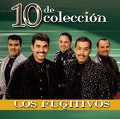 10 de Colección by Los Fugitivos