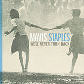 We'll Never Turn Back by Mavis Staples