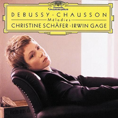 Debussy / Chausson: Mélodies by Christine Schäfer