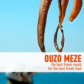 Ouzo Meze - The Best Greek Music for the Best Greek Food by Various Artists