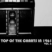 Top of the Charts in 1961, Vol. 6 de Various Artists
