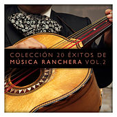 Colección 20 Éxitos de Música Ranchera Vol. 2 van Various Artists