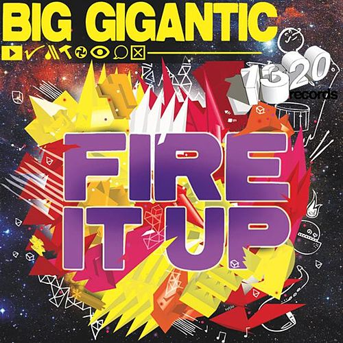 Fire It Up by Big Gigantic