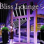 Bliss Lounge 5 - Bar Grooves de Bliss