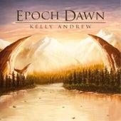 Epoch Dawn by Kelly Andrew