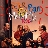 Peter, Paul & Mommy, Too by Peter, Paul and Mary