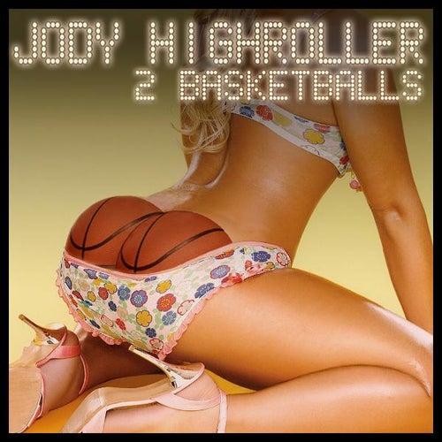 2 Basketballs by Jody HiGHROLLER