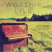 Worship Live, Again by Jason Sears