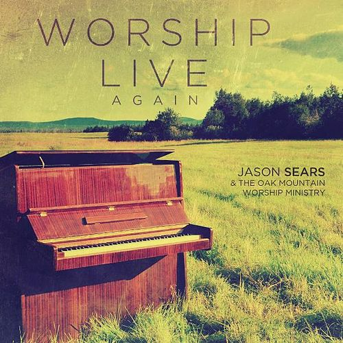 Worship Live, Again by Jason Sears