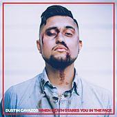 When Death Stares You in the Face by Dustin Cavazos