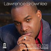 Virtuoso Rossini Arias by Lawrence Brownlee