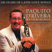 100 Years of Latin Love Songs by Paquito D'Rivera