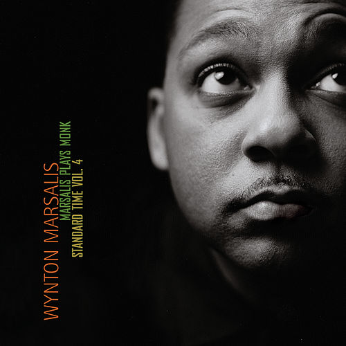 Marsalis Plays Monk: Standard Time Vol. 4 by Wynton Marsalis