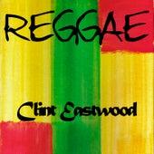 Reggae Clint Eastwood by Clint Eastwood