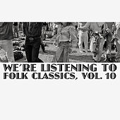 We're Listening to Folk Classics, Vol. 10 de Various Artists