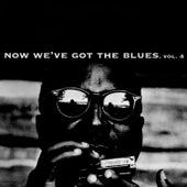 Now We've Got the Blues, Vol. 4 de Various Artists