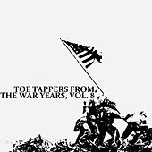 Toe Tappers from the War Years, Vol. 8 de Various Artists