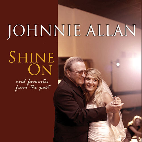 Shine On (And Favorites from the Past) by Johnnie Allan