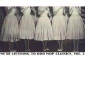 We're Listening to Doo Wop Classics, Vol. 2 di Various Artists