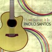 How Sweet It Is von Paolo Santos