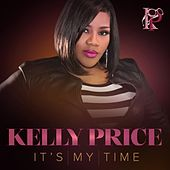 It's My Time by Kelly Price