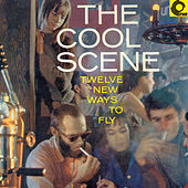 The Cool Scene - Twelve New Ways to Fly by Various Artists