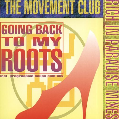 Going Back To my Roots by The Movement Club