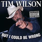 But I Could Be Wrong de Tim Wilson